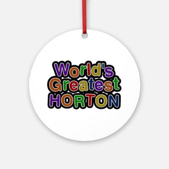 World's Greatest Horton Round Ornament