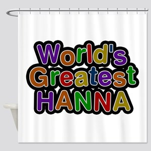 World's Greatest Hanna Shower Curtain