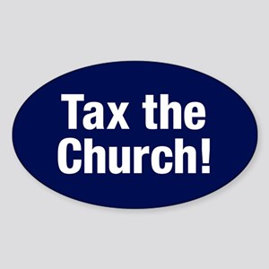 Tax The Church Sticker (oval)