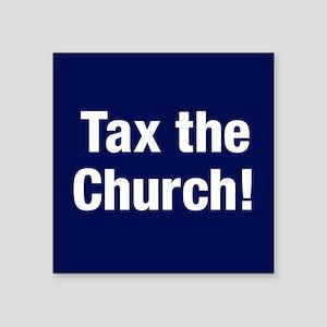 "Tax The Church Square Sticker 3"" X 3"""