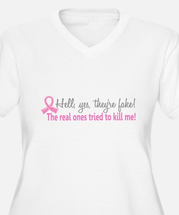 Yes They're Fake Breast Cancer Plus Size T-Shirt