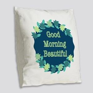 Good Morning Beautiful Burlap Throw Pillow