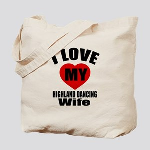 I love My Highland Wife Designs Tote Bag