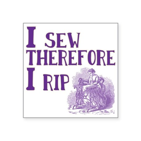 I sew, therefore, I rip Sticker