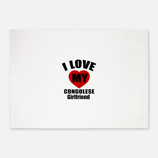 I Love My Congolese Girlfriend 5'x7'Area Rug