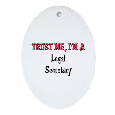Trust Me I'm a Legal Secretary Oval Ornament