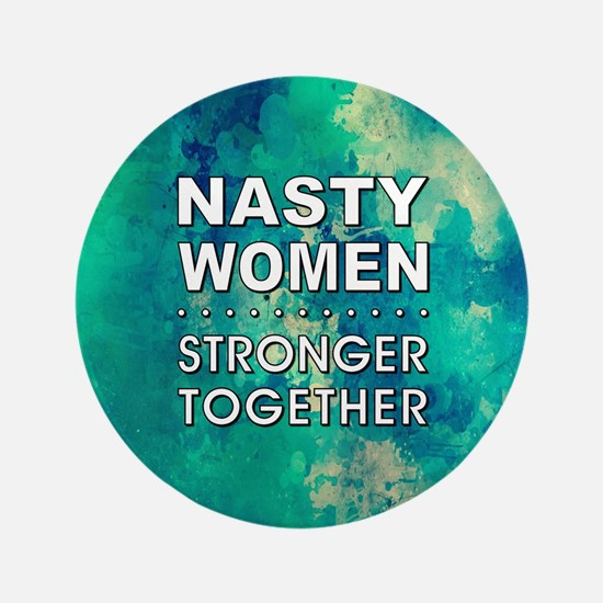 NASTY WOMEN Button