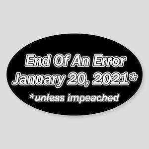 End of an Error January 20 2021 * U Sticker (Oval)