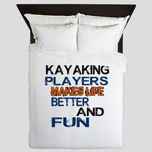 Kayaking Players Makes Life Better And Queen Duvet