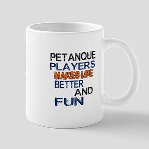 Petanque Players Makes Life Better And Mug