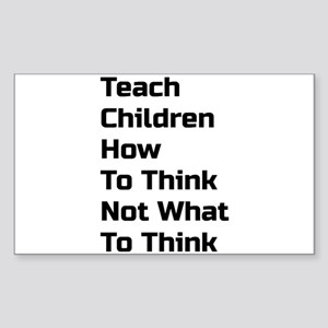 Teach Children How To Think Not What To Think Stic