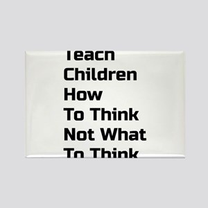 Teach Children How To Think Not What To Think Magn