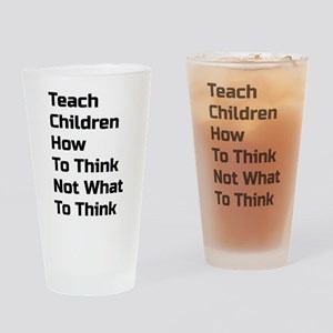 Teach Children How To Think Not What To Think Drin