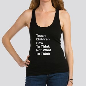 Teach Children How To Think Not What To Think Tank