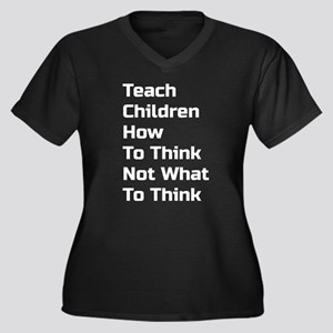 Teach Children How To Think Not What To Think Plus