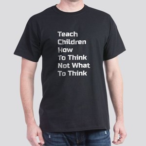 Teach Children How To Think Not What To Think T-Sh