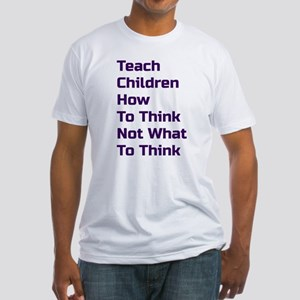Teach Children How To Think T-Shirt