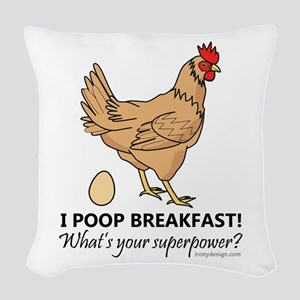Chicken Poops Breakfast Funny Woven Throw Pillow