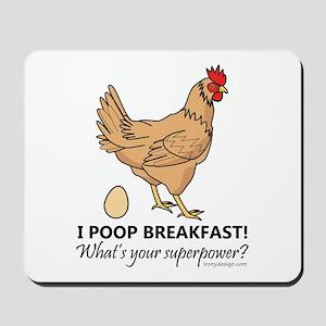 Chicken Poops Breakfast Funny Design Mousepad