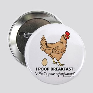 "Chicken Poops Breakfast Funny Design 2.25"" Button"