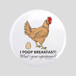 Chicken Poops Breakfast Funny Design Button