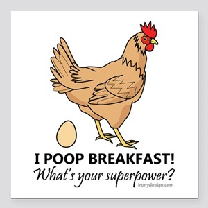 "Chicken Poops Breakfast Square Car Magnet 3"" x 3"""