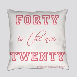 FORTY is the new TWENTY Everyday Pillow
