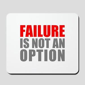 Failure-not-Option Mousepad