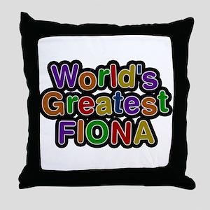 Worlds Greatest Fiona Throw Pillow