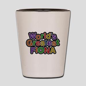 Worlds Greatest Fiona Shot Glass