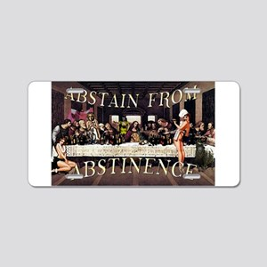 Abstain From Abstinence Aluminum License Plate