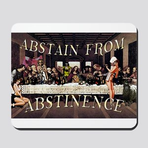 Abstain From Abstinence Mousepad