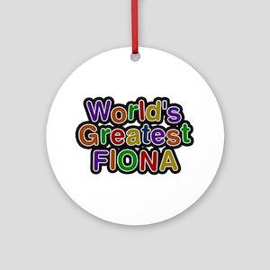 World's Greatest Fiona Round Ornament