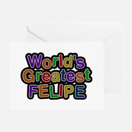 World's Greatest Felipe Greeting Card