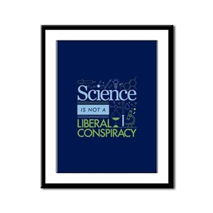 Science Is Not A Liberal Conspiracy Framed Panel P