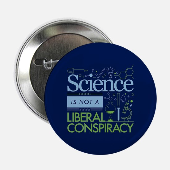"Science Is Not A Liberal Conspiracy 2.25"" Button ("