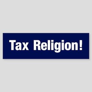 Tax Religion (bumper) Bumper Sticker