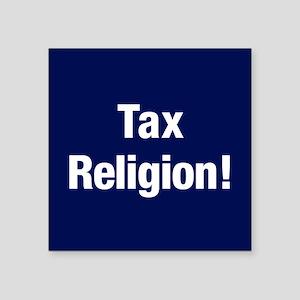 """Tax Religion Square Sticker 3"""" X 3"""""""