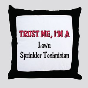 Trust Me I'm a Lawn Sprinkler Technician Throw Pil