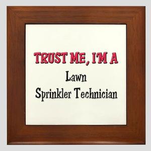 Trust Me I'm a Lawn Sprinkler Technician Framed Ti