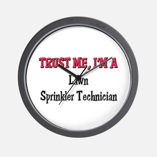 Trust Me I'm a Lawn Sprinkler Technician Wall Cloc