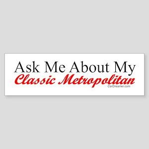 """Ask About My Metropolitan"" Bumper Sticker"