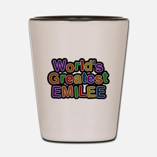 Worlds Greatest Emilee Shot Glass