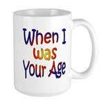 When I Was Your Age Large Mug