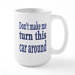 Don't Make Me Large Mug