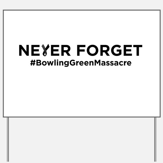 Never Forget Bowling Green Yard Sign