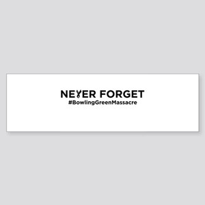 Never Forget Bowling Green Bumper Sticker