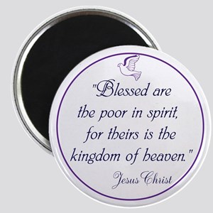 Blessed poor in spirit, the kingdom of Heaven Magn
