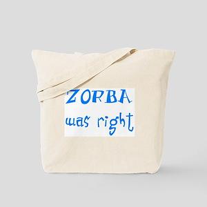 zorba was right Tote Bag