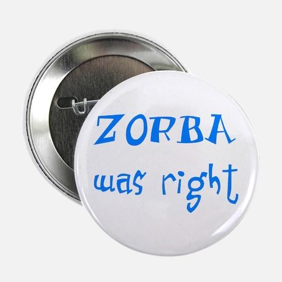 """zorba was right 2.25"""" Button"""